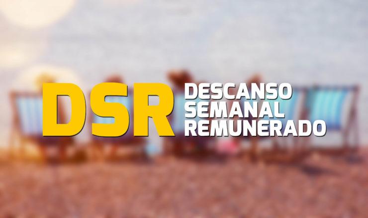 Descanso Semanal Remunerado (DSR)