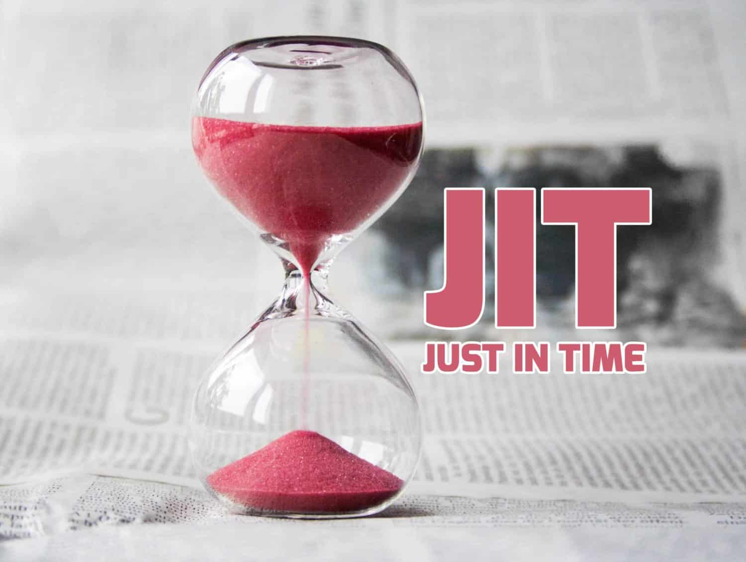 Just in Time (JIT): O que é?