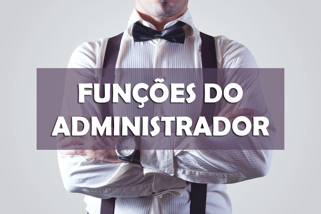 As principais funções do administrador