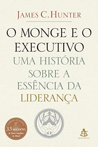 Livro: O Monge e o Executivo de James C. Hunter